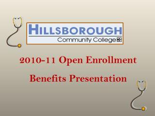 2010-11 Open Enrollment  Benefits Presentation