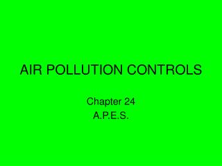AIR POLLUTION CONTROLS