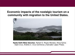 Economic impacts of the nostalgic tourism on a community with migration to the United States.