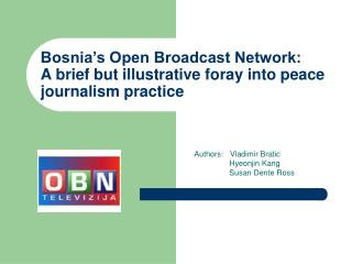Bosnia's Open Broadcast Network:  A brief but illustrative foray into peace journalism practice
