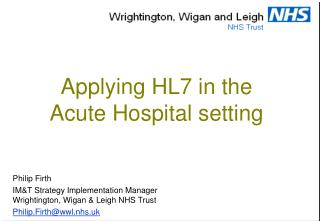 Applying HL7 in the  Acute Hospital setting