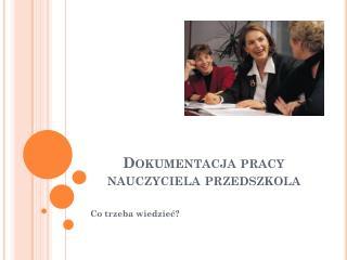 Dokumentacja pracy nauczyciela przedszkola