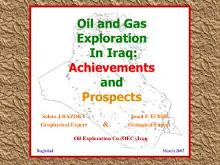 Oil and Gas Exploration  In Iraq: Achievements  and  Prospects