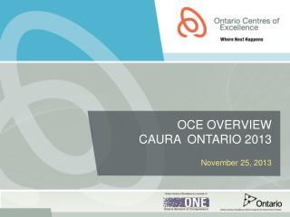 OCE Overview CAURA  Ontario 2013