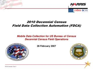 2010 Decennial Census Field Data Collection Automation (FDCA)