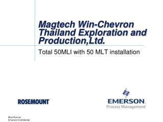 Magtech  Win-Chevron Thailand Exploration and  Production,Ltd .