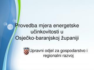 Provedba mjera energetske učinkovitosti u  Osječko-baranjskoj županiji