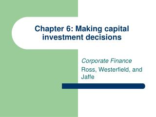 Chapter 6: Making capital investment decisions