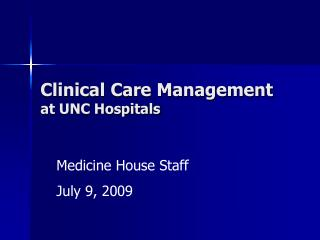 Clinical Care Management  at UNC Hospitals