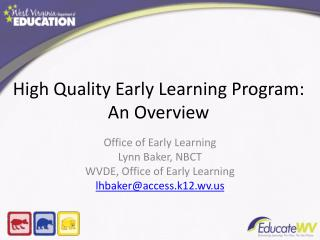High Quality Early Learning Program:  An Overview