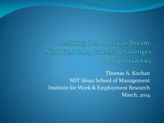 Realizing the American Dream: Next Gen Jobs, Careers, Challenges  & Opportunities