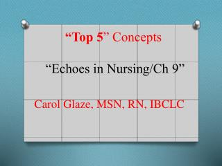 """""""Top 5 """" Concepts  """"Echoes in Nursing/Ch 9"""""""