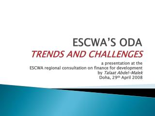 ESCWA'S ODA  TRENDS AND CHALLENGES