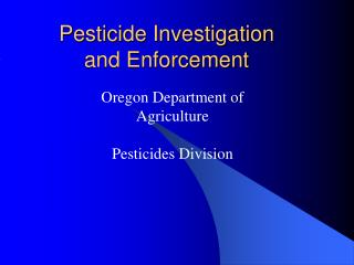 Pesticide Investigation and Enforcement