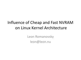Influence of Cheap and Fast NVRAM o n Linux Kernel Architecture