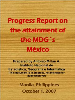 Progress Report on the attainment of the MDG´s México