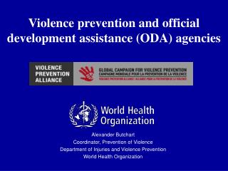 Alexander Butchart Coordinator, Prevention of Violence