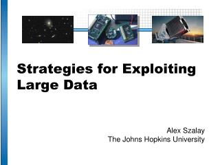 Strategies for Exploiting Large Data