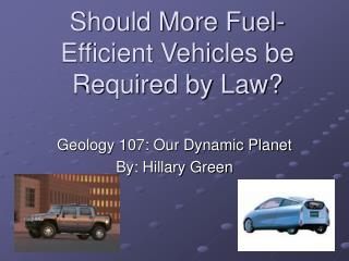 Should More Fuel-Efficient Vehicles be Required by Law