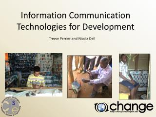 Information Communication Technologies for Development