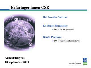 Erfaringer innen CSR