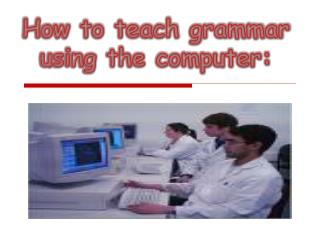 How to teach grammar using the computer: