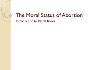 The Moral Status of Abortion