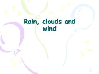 Rain, clouds and wind