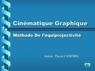 Cin matique Graphique