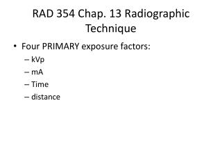 RAD 354 Chap.  13  Radiographic Technique