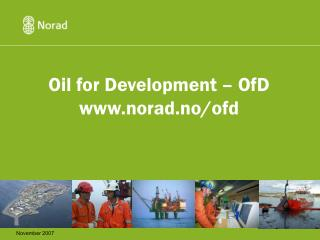 Oil for Development � OfD norad.no/ofd