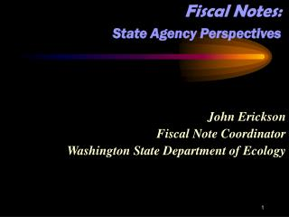 Fiscal Notes:  State Agency Perspectives