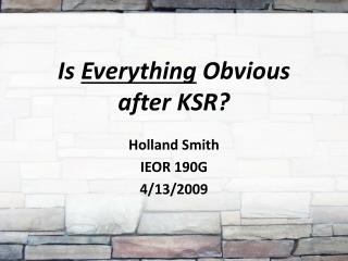 Is  Everything  Obvious after KSR?