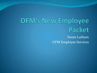 OFM's New Employee Packet