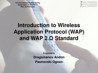 Introduction to Wireless Application Protocol (WAP) and WAP 2.O Standard