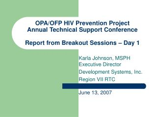 Karla Johnson, MSPH Executive Director Development Systems, Inc. Region VII RTC