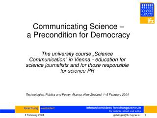 Communicating Science �  a Precondition for Democracy
