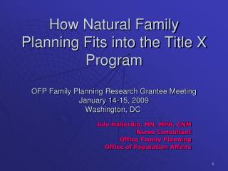 Jule Hallerdin, MN, MPH, CNM Nurse Consultant  Office Family Planning Office of Population Affairs