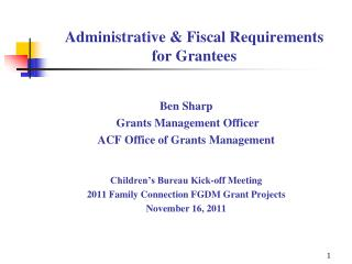 Administrative & Fiscal Requirements    for Grantees