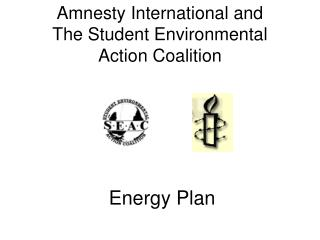 Amnesty International and  The Student Environmental Action Coalition