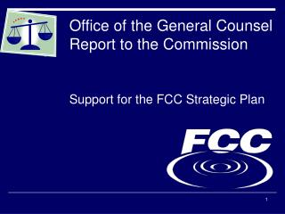 Office of the General Counsel  Report to the Commission
