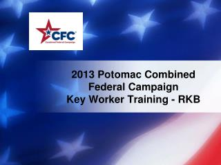 2013 Potomac Combined Federal Campaign Key Worker Training - RKB
