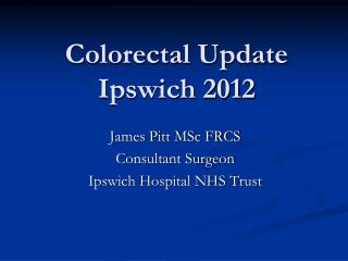 Colorectal Update Ipswich 2012