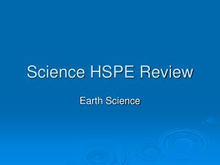 Science HSPE Review