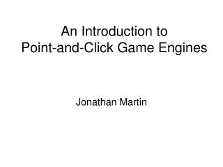 An Introduction to  Point-and-Click Game Engines