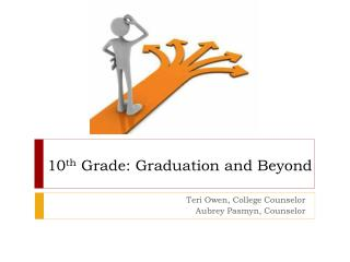 10 th  Grade: Graduation and Beyond