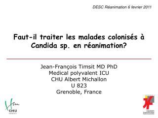 Faut-il traiter les malades colonis s   Candida sp. en r animation