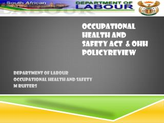 OCCUPATIONAL HEALTH AND SAFETY ACT   & OHH POLICYREVIEW