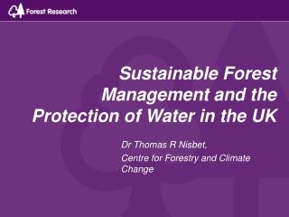 Sustainable Forest Management and the Protection of Water in the UK