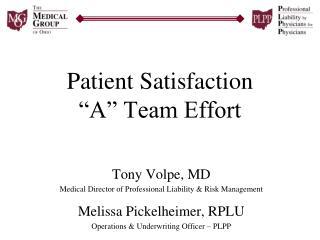 Patient Satisfaction �A� Team Effort
